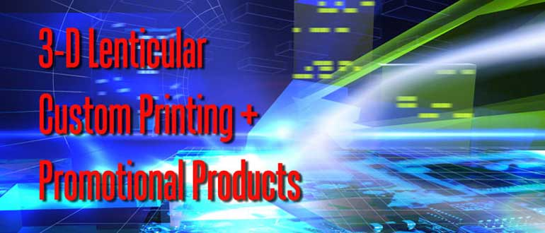 3D Lenticular Custom Printing and Promotional Products